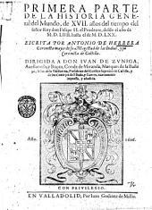 Primera -tercera! parte de la histoiria general del Mundo, de 17. años del tiempo del señor Rey don Felipe 2. el Prudente, desde el año de 1554. hasta el de 1570. Escritta por Antonio de Herrera, ... nueuemente impressa, y añadida: Volumen 1