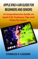 Apple IPad 4 Air Guide for Beginners and Seniors