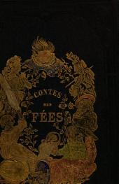 Contes du temps passé: Contenant Les Fées, Le Petit Chaperon-Rouge, Barbe-Bleue, le Chat botté, la Belle au bois dormant, Cendrillon, le Petit-Poucet, Riquet à la Houpe et Peau d'Ane