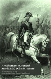 Recollections of Marshal Macdonald, Duke of Tarentum: Volume 1