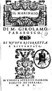 Comedie di m. Girolamo Parabosco, cioè, la Notte, l'Hermofrodito [!], il Viluppo, il Pellegrino, i Contenti, il Marinaio: Il Marinaio di m. Girolamo Parabosco, Volume 6