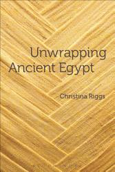 Unwrapping Ancient Egypt Book PDF