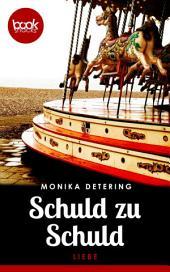 Schuld zu Schuld: booksnacks (Kurzgeschichte, Liebe, Krimi)