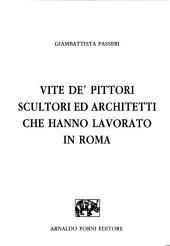 Vite de'pittori, scultori ed architetti che hanno lavorato in Roma