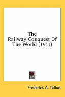 The Railway Conquest of the World (1911)