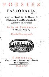 Poésies pastorales: avec un traité sur la nature de l'eglogue, et une digression sur les Anciens et les Modernes
