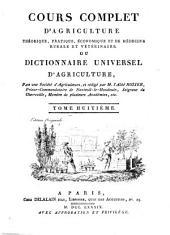 Cours complet d'agriculture, théorique, pratique, économique et de médecine rurale et vétérinaire: ou, Dictionnaire universel d'agriculture, Volume8