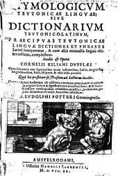 Etymologicum Teutonicae linguae ...