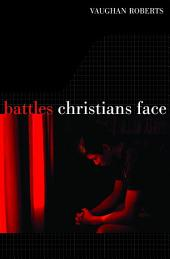 Battles Christians Face: We Feebly Struggle, They in Glory Shine