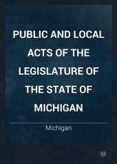 Public and Local Acts of the Legislature of the State of Michigan: Part 2