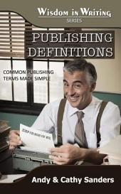 Publishing Definitions: Common Publishing Terms Made Simple