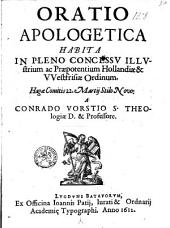 Oratio Apologetica habita in pleno Concessu ... Hollandiae et Westfrisiae Ordinum. ...
