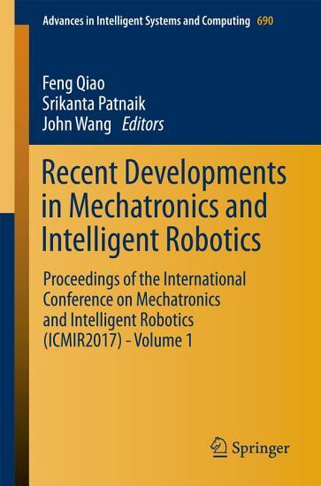 Recent Developments in Mechatronics and Intelligent Robotics PDF