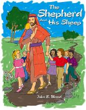 The Shepherd and His Sheep: Eight Children's Sermons and Activity Pages for Lent and Easter