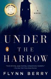 Under the Harrow: A Novel