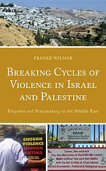 Breaking Cycles of Violence in Israel and Palestine PDF