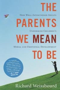 The Parents We Mean to Be Book