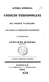 Antiqua summaria Codicis Theodosiani nunc primumr ed. G. Haenel