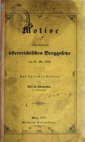 Motive zu dem allgemeinen österreichischen Berggesetze vom 23. Mai 1854