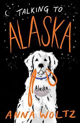 Talking to Alaska