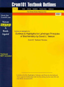 Outlines and Highlights for Lehninger Principles of Biochemistry by David L Nelson, Isbn