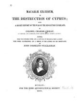 Macariae excidium, or, The destruction of Cyprus: being a secret history of the war of the revolution in Ireland