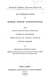 An Introduction to Greek Prose Composition: With Copious Explanatory Exercises, in which All the Important Principles of Greek Syntax are Fully Elucidated