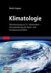 Klimatologie: Klimaforschung im 21. Jahrhundert - Herausforderung für Natur- und Sozialwissenschaften