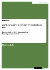 Zur Relevanz von Sprichwörtern im Fach DaF: Parömiologie in der interkulturellen Fremdsprachendidaktik