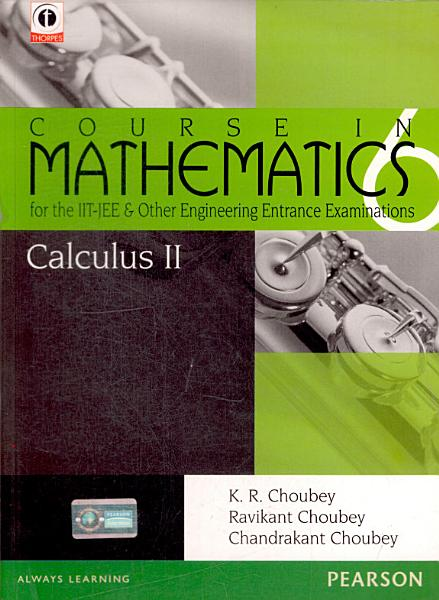 Calculus-2: Course in Mathematics for the IIT-JEE and Other Engineering Entrance Examinations