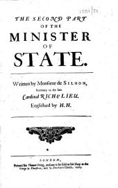 The Minister of State: Wherein is Shewn, the True Use of Modern Policy. Englished by H.H.