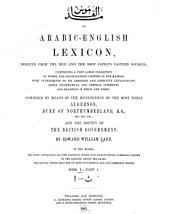 An Arabic-English lexicon: derived from the best and the most copious eastern sources, المجلد 1