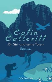 Dr. Siri und seine Toten - Dr. Siri ermittelt 1: Kriminalroman