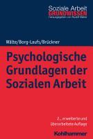 Psychologische Grundlagen der Sozialen Arbeit PDF