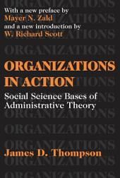 Organizations in Action: Social Science Bases of Administrative Theory