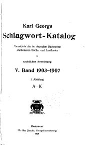 Karl Georgs Schlagwort-katalog: Verzeichnis der im deutschen Buchhandel erschienenen Bücher und Landkarten in sachlicher Anordnung ...