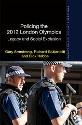 Policing the 2012 London Olympics: Legacy and Social Exclusion