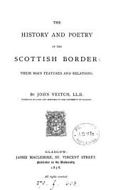 The History and Poetry of the Scottish Border: Their Main Features and Relations