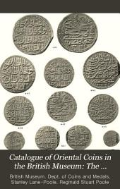 Catalogue of Oriental Coins in the British Museum: The Coins of the Turks ... Class XXVI