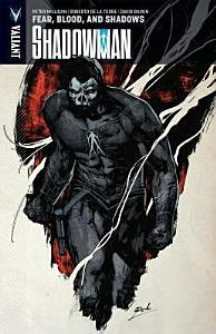 Shadowman Vol  4  Fear  Blood  and Shadows TPB Book