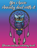 Download Yes i Have Anxiety Deal with it Book
