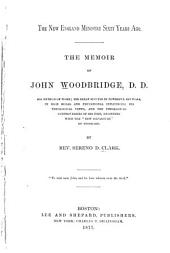 "The New England Ministry Sixty Years Ago: The Memoir of John Woodbridge, D.D. His Method of Work; His Great Success in Powerful Revivals, in High Moral and Educational Influences; His Theological Views, and the Theological Controversies of His Time, Beginning with the ""New Departure"" of Stoddard, Part 4"