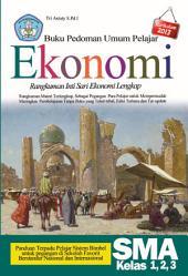Buku Pedoman Umum Pelajar EKONOMI Rangkuman Inti Sari Ekonomi Lengkap SMA Kelas 1, 2, 3: Panduan Terpadu Pelajar Sistem Bimbe