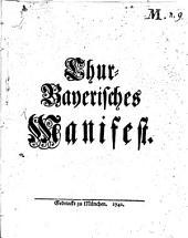 Churbaierisches Manifest: die Erbs-Ansprüche auf die von K. Karl VI hinterlassenen Erbkönigreiche ... betr. : Mit Churfürst. ... Freyheit