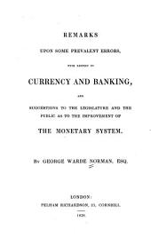 Remarks upon some prevalent errors, with respect to currency and banking: and suggestions to the legislature and the public as to the improvement of the monetary system