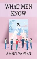 What Men Know About Women PDF