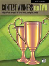 Contest Winners for Two, Book 3: 9 Original Piano Duets (1 Piano, 4 Hands) from the Alfred, Belwin, and Myklas Libraries for Early Intermediate Pianists