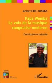 Papa Wemba: La voix de la musique congolaise moderne - Contribution et odyssée