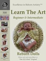 Learn the Art  How to Create Lifelike Reborn Dolls   Tutorial and Instructions   Excellence in Reborn Artistry    Series PDF