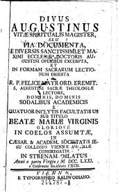 Divus Augustinus vitae spiritualis magister, seu pia documenta ... digesta a Felice Mayr (etc.)